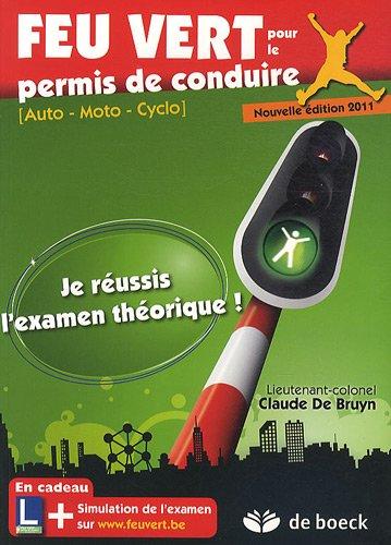 Feu vert pour le permis de conduire : auto, moto, cyclo par Claude De Bruyn