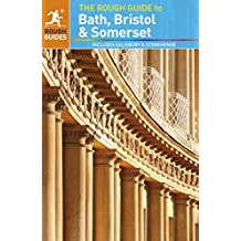 The Rough Guide to Bath, Bristol & Somerset: Includes Salisbury and Stonehenge