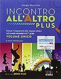 Incontro all'Altro Plus. Testo per l'insegnamento della religione cattolica nella scuola secondaria di 2° grado. Volume unico. Con DVD. Con ebook