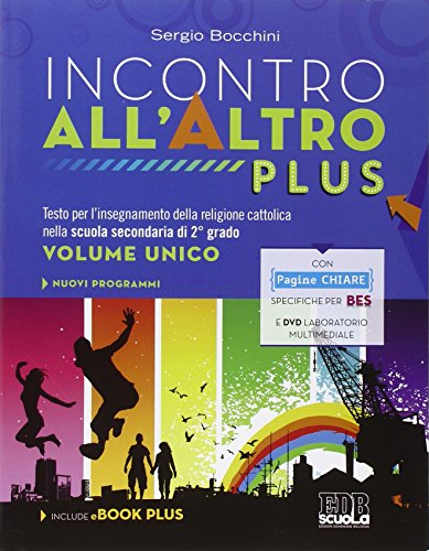 Incontro all'altro plus. Vol. unico. Per le Scuole superiori. Con DVD. Con e-book