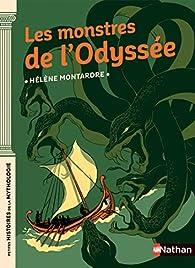 Les monstres de l'Odyssée - Petites histoires de la Mythologie - Dès 9 ans par Hélène Montardre