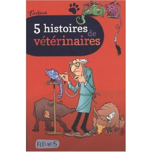 5 histoires de vétérinaires de Pierre Halté,Gudule ,Gilbert Schlogel ( 7 mai 2014 )