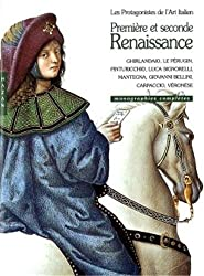 Première et seconde Renaissance: Les Protagonistes de l'art italien