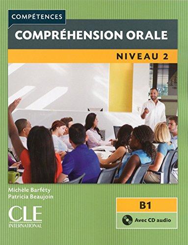 Compréhension orale 2 - Niveau B1 - Livre + CD - 2ème édition