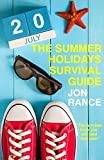 The Summer Holidays Survival Guide by Jon Rance