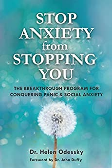 Stop Anxiety from Stopping You: The Breakthrough Program For Conquering Panic and Social Anxiety by [Odessky, Helen]
