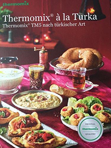 Original Vorwerk Buch Rezeptbuch Thermomix a la Turka Thermomix TM5 nach türkischer Art