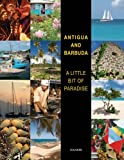 Antigua & Barbuda: A Little Bit of Paradise by Arif Ali (3-Apr-2008) Hardcover