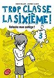 Telecharger Livres Trop classe la 6e Tome 3 Relooke mon college (PDF,EPUB,MOBI) gratuits en Francaise