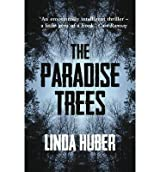[(The Paradise Trees)] [ By (author) Linda Huber ] [August, 2013]