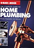 The Complete Guide to Home Plumbing (Black + Decker Complete Guide To...)