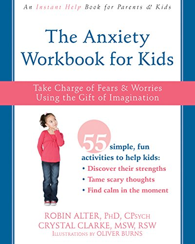 The Anxiety Workbook for Kids: Take Charge of Fears and Worries Using the Gift of Imagination Depression Crystal