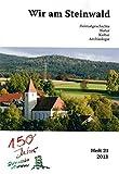 Wir am Steinwald / Wir am Steinwald 2013: Heimatgeschichte - Natur - Kultur - Archäologie - Adalbert Busl