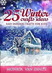 25 Winter Craft Ideas: Easy Indoor Crafts for Kids (Seasonal Craft Ideas Book 1) (English Edition)
