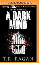 A Dark Mind (Lizzy Gardner Series) by T.R. Ragan (2015-05-26)