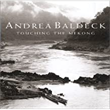 Touching the Mekong by Andrea Baldeck (2003-05-15)