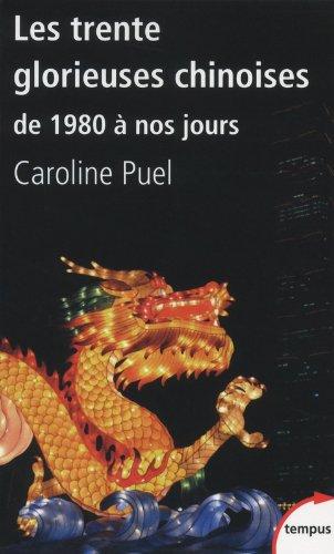 Les trente glorieuses chinoises : De 1980 à nos jours par Caroline Puel