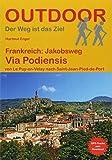 Frankreich: Jakobsweg Via Podiensis: von Le Puy-en-Velay nach Saint-Jean-Pied-de-Port (Der Weg ist das Ziel, Band 128)