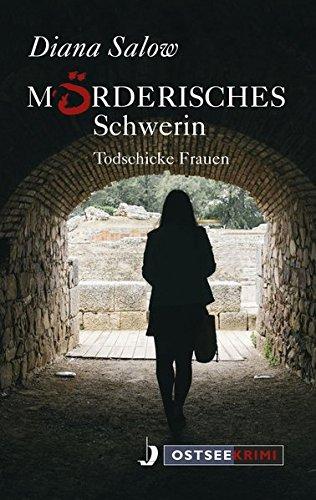 Mörderisches Schwerin: Todschicke Frauen