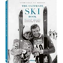 The Ultimate Ski Book: Legends, Resorts, Lifestyle and More: Legends, Resorts, Lifestyle & More (Photography)