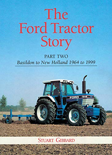 The Ford Tractor Story: Basildon to New Holland, 1964-99 Pt  2