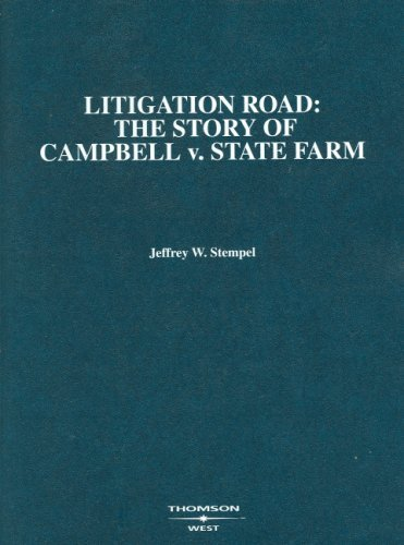 litigation-road-the-story-of-campbell-v-state-farm-american-casebook-series-by-jeffrey-stempel-2008-