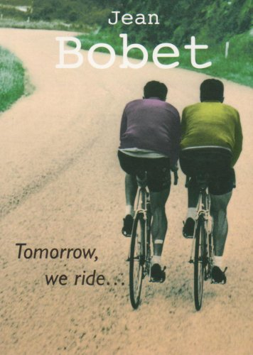 Tomorrow, We Ride por Jean Bobet