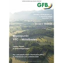 Brennpunkt PFC - Mittelbaden: Fakten, Thesen, Schlussfolgerungen