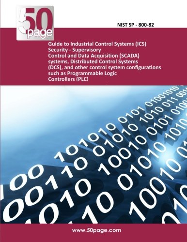 Guide to Industrial Control Systems (ICS) Security - Supervisory Control and Data Acquisition (SCADA) systems, Distributed Control Systems (DCS), and ... such as Programmable Logic Controllers (PLC) Programmable Logic Controller, Plc