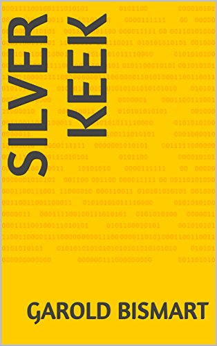 Silver keek (Dutch Edition) por garold bismart