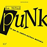 La Bible punk : 35 ans de contre-culture musicale