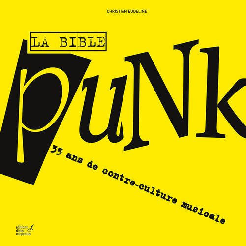 La Bible punk : 35 ans de contre-culture musicale par Christian Eudeline
