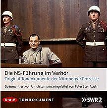 Die NS-Führung im Verhör: Originaltondokumente der Nürnberger Prozesse (8 CDs)