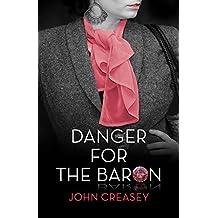 Danger for the Baron by John Creasey (2015-04-01)