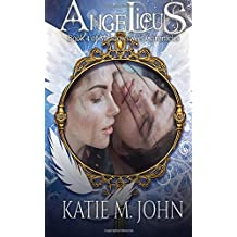 Angelicus: Book 4 of The Meadowsweet Chronicles: Volume 4