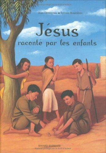 Jésus raconté par les enfants par Jean Debruyne
