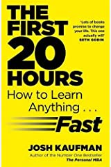 The First 20 Hours: How to Learn Anything ... Fast Paperback