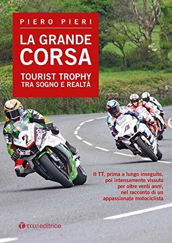 La grande corsa. Tourist Trophy tra sogno e realtà