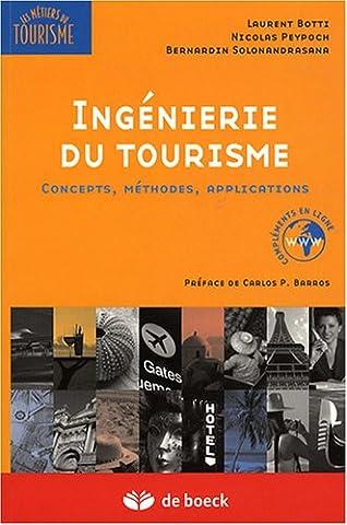 Laurent Botti - Ingénierie du tourisme : Concepts, méthodes,
