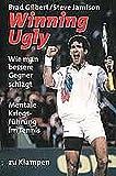 Winning Ugly: Mentale Kriegsführung im Tennis - Brad Gilbert, Steve Jamison, Andre Agassi