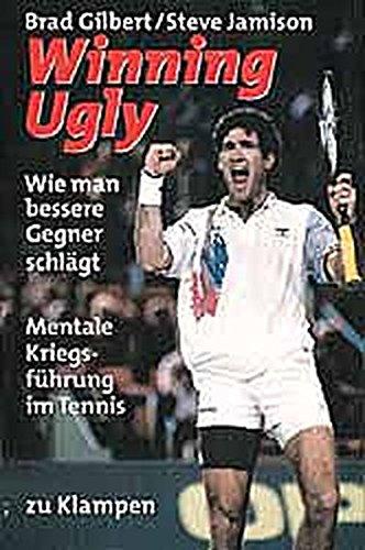 Winning Ugly: Mentale Kriegsführung im Tennis
