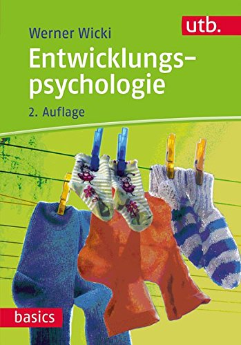 Entwicklungspsychologie (utb basics, Band 3287)