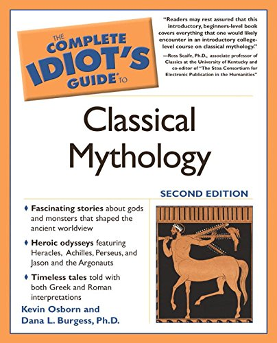 The Complete Idiot's Guide to Classical Mythology, 2nd Edition (Complete Idiot's Guides (Lifestyle Paperback))
