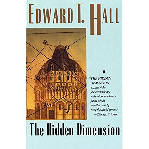 hidden dimension edward t hall American scientist and anthropologist edward t hall, who also dealt with cross-cultural issues, chose for research of cultural dimensions completely different approach than hofstede and trompenaars.
