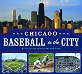 Chicago Baseball in the City by Derek Gentile (2006-03-24)