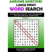 Awesome Adjectives Large Print Word Search: 50 Awesome Puzzles - Fun Vocabulary Builder for Adults and Kids: Volume 1