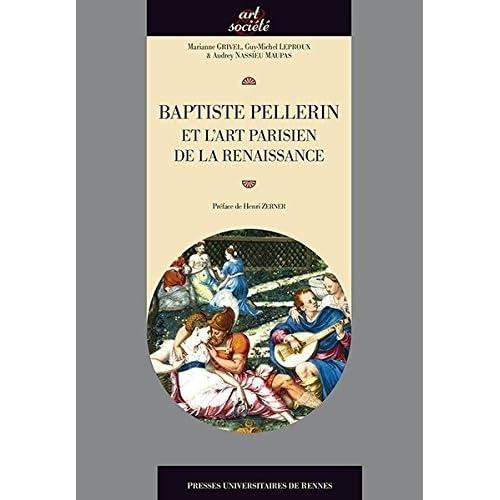Baptiste Pellerin et l'art parisien de la Renaissance