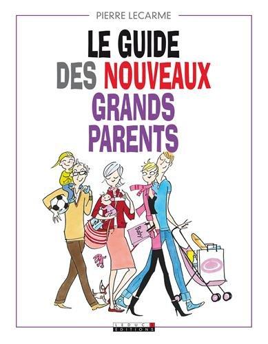 Le guide des nouveaux grands-parents par Pierre Lecarme