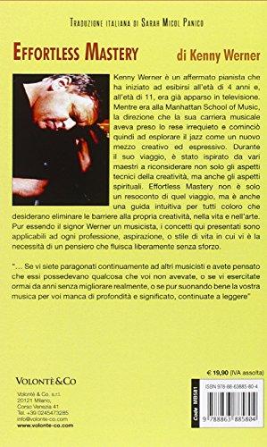 Effortless mastery. Libera il musicista che è in te. Con CD Audio (Musica-Monografie)
