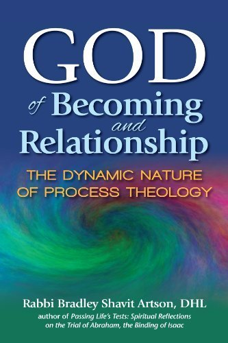 god-of-becoming-and-relationship-the-dynamic-nature-of-process-theology-by-artson-dhl-rabbi-bradley-